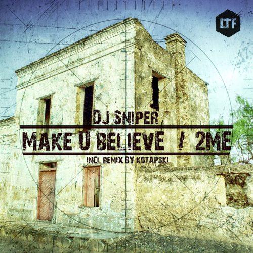 DJ Sniper – Make U Believe // 2ME [LTFDIG007]