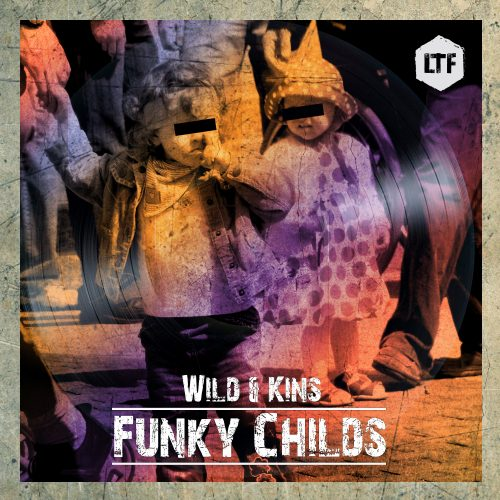 Wild&Kins – Funky Childs [LTFDIG021]