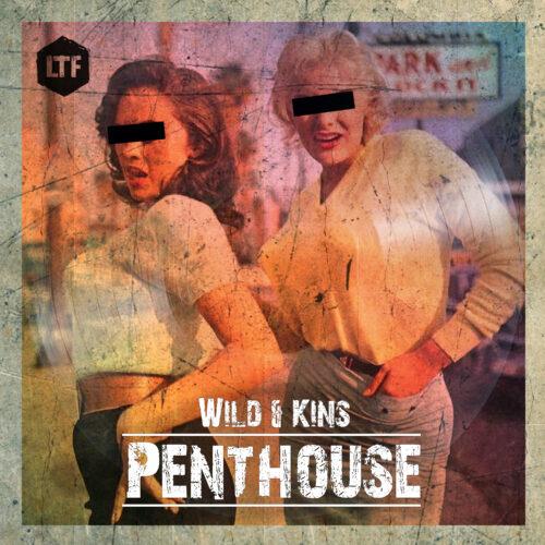 Wild & Kins – Penthouse [LTFDIG024]